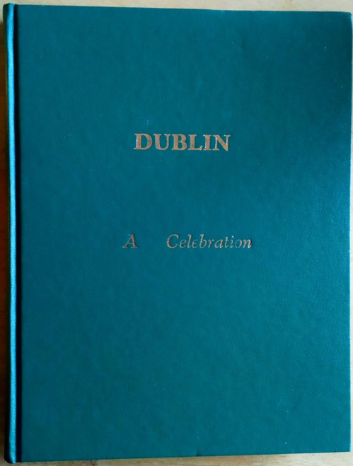 Liddy, Pat - Dublin : A Celebration : From the 1st to the 21st century  - HB 2000