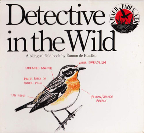 de Buitléar, Éamon - Detective in the Wild - Amach Faoin Aer - Nature Illustrated - 1982