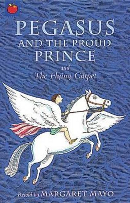 Mayo, Margaret / Pegasus and the Prince