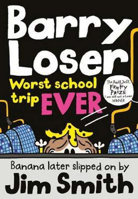 Smith, Jim / Barry Loser: worst school trip ever!