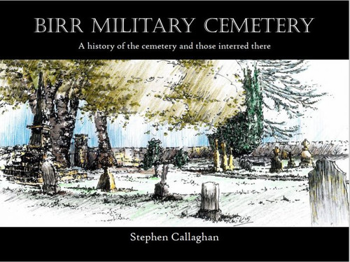 O'Callaghan, Stephen - Birr Military Cemetery  - PB BRAND NEW 2020 - SIGNED