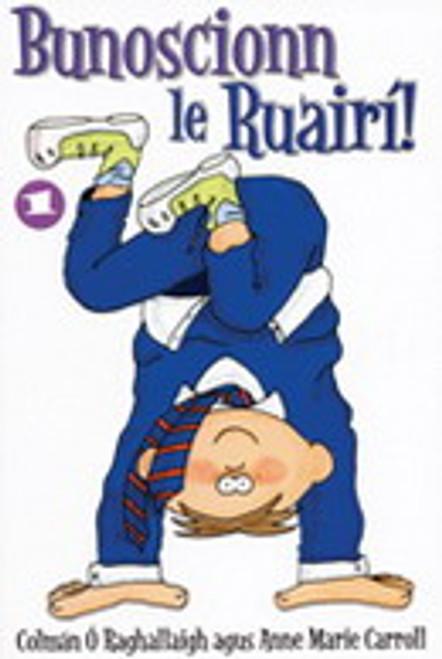 Ó Raghallaigh, Colmán - Bunoscionn le Ruairí ( Leabhar a 1)  - PB - BRAND NEW - As Gaeilge
