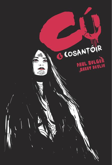 Bolger, Paul & Devlin, Barry - Cú ( Leabhar a 1 ) - Cosantóir - PB - Leabhar Grafach / Graphic Novel