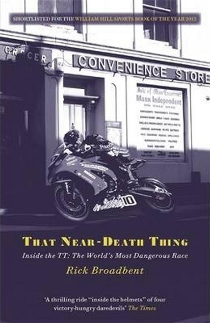 Broadbent, Rick / That Near Death Thing