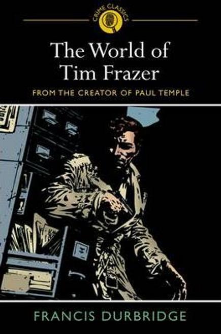 Durbridge, Francis / The World of Tim Frazer