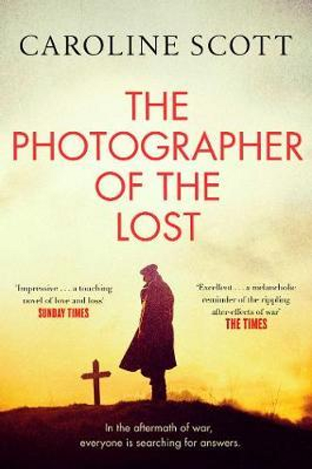 Scott, Caroline / The Photographer of the Lost