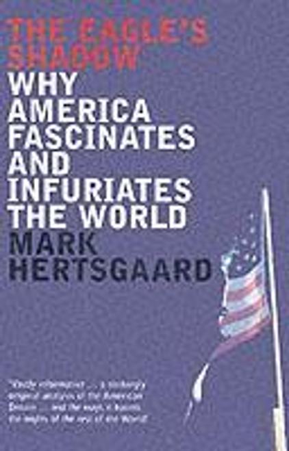 Hertsgaard, Mark / The Eagle's Shadow