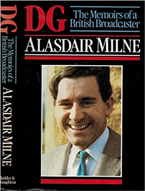 Milne, Alasdair / Dg: The Memoirs of a British Broadcaster