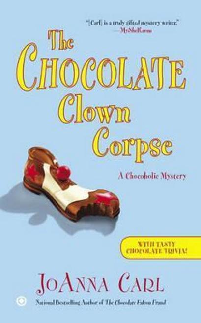 Carl, JoAnna / The Chocolate Clown Corpse : A Chocoholic Mystery