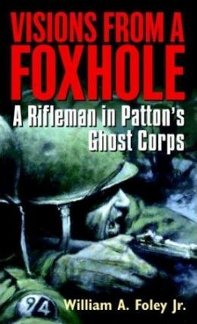 Foley, William A. / Visions from a Foxhole