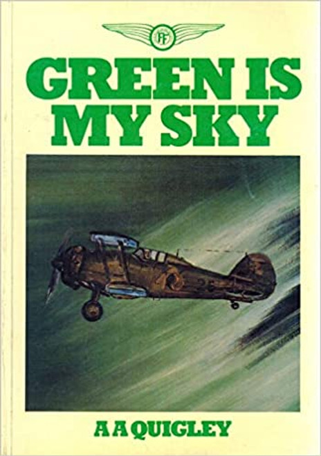 Quigley, Aiden A - Green is My Sky - Ireland's Aviation History - PB - 1983