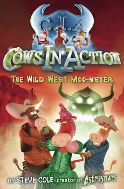 Cole, Steve / Cows In Action 4: The Wild West Moo-nster