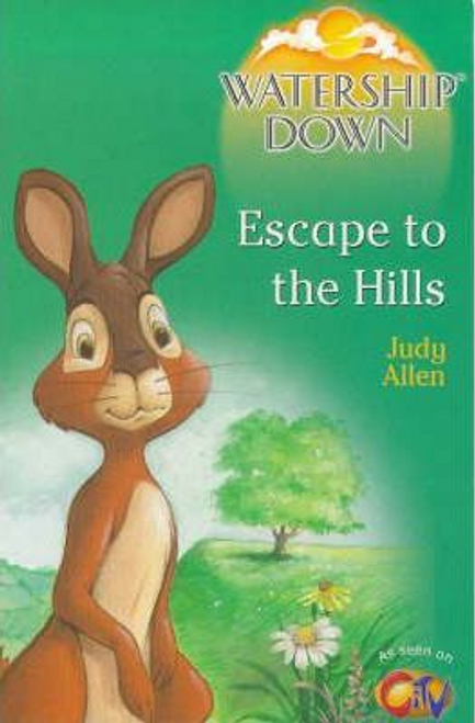 Allen, Judy / Watership Down: Escape to the Hills