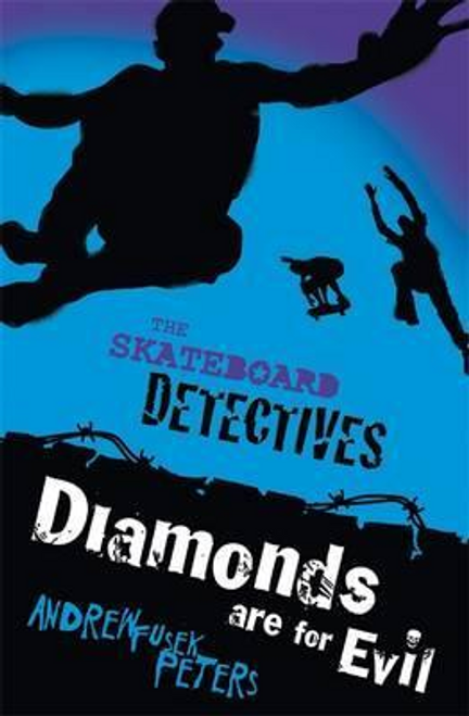 Peters, Andrew Fusek / Skateboard Detectives: Diamonds Are for Evil