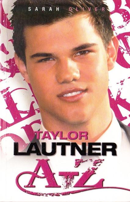 Oliver, Sarah / Taylor Lautner, A-Z