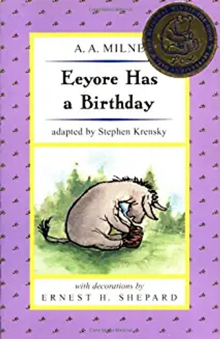 Milne, A. A. / Eeyore Has a Birthday