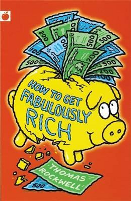 Rockwell, Thomas / How To Get Fabulously Rich