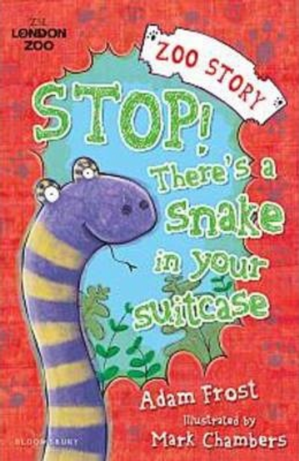 Frost, Adam / Stop! There's a Snake in Your Suitcase!