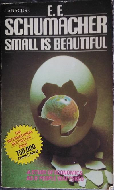 Schumacher, E.F - Small is Beautiful : A Study of Economics as if people Mattered - Vintage PB - 1979 ( originally 1973)
