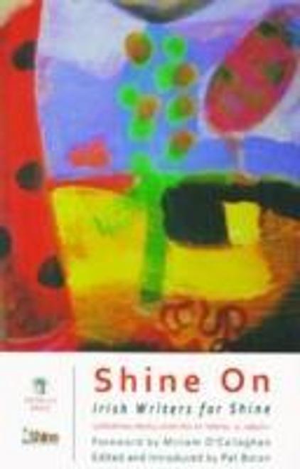 O'Callaghan, Miriam / Shine On : Irish Writers for Shine (Large Paperback)