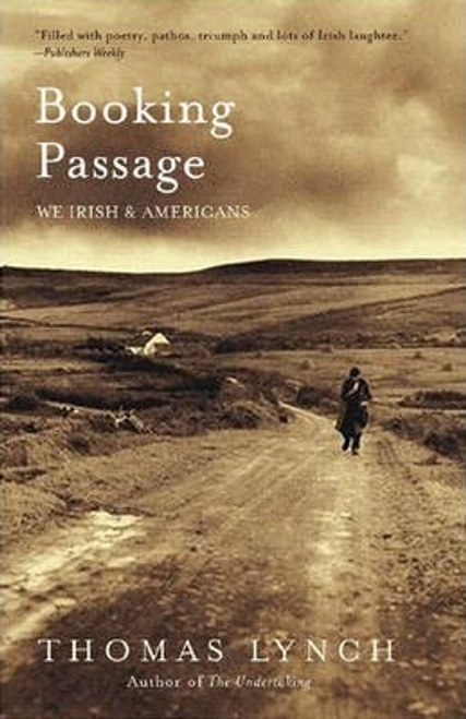 Lynch, Thomas / Booking Passage : We Irish and Americans (Large Paperback)