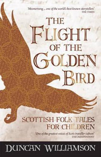 Williamson, Duncan / The Flight of the Golden Bird (Large Paperback)