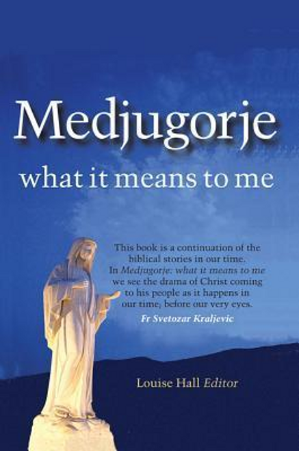 Hall, Louise / Medjugorje - What it Means to Me (Large Paperback)