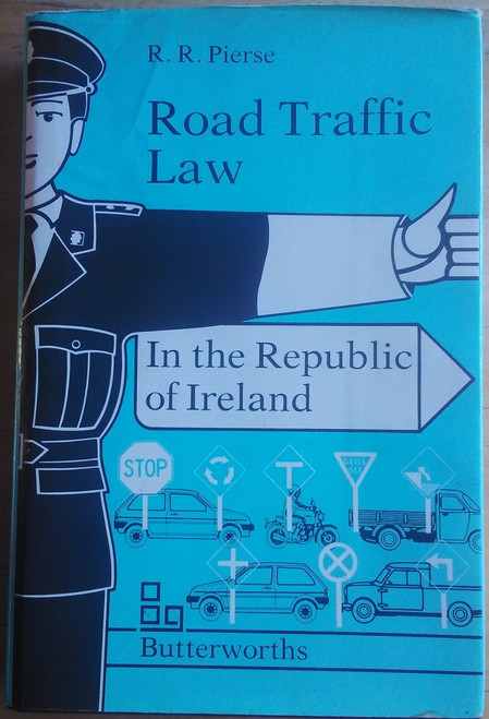 Pierse, Robert - Road Traffic Law in the Republic of Ireland - Vintage HB 1989
