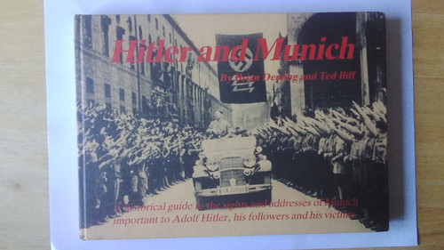 Deming, Brian & Iliff, Ted - Hitler and Munich : A Historical Guide to Locations  - HB -