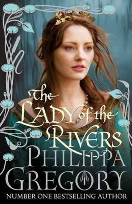 Gregory, Philippa / The Lady of the Rivers (Large Paperback)