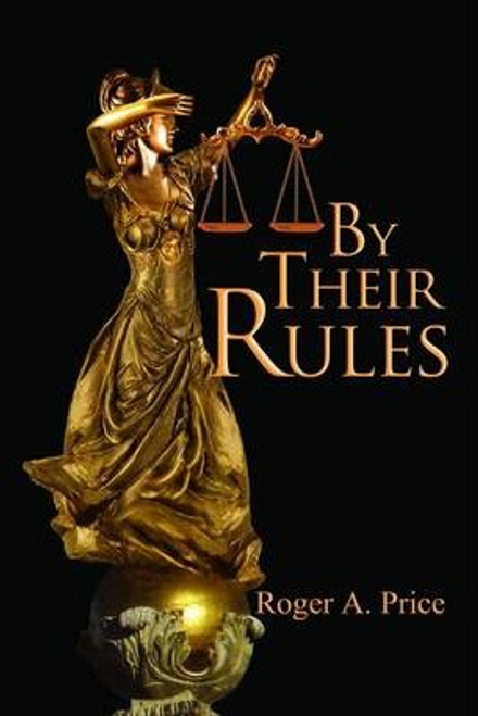 Price, Roger A. / By Their Rules (Large Paperback)