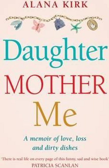 Kirk, Alana / Daughter, Mother, Me (Large Paperback)