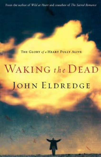 Eldredge, John / Waking the Dead (Large Paperback)