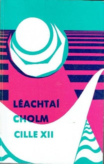 Ó Fiannachta, Pádraig ( Eagarthóir) - Léachtaí Cholm Cille XII: Na Mná sa Litríocht - As Gaeilge - PB 1982