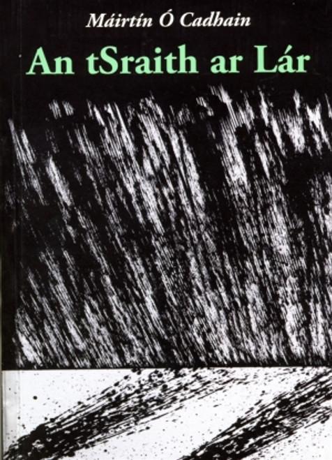 Ó Cadhain, Máirtín - An tSraith ar Lár - PB - As Gaeilge - BRAND NEW  ( 2009 - 1967 ar dtús)