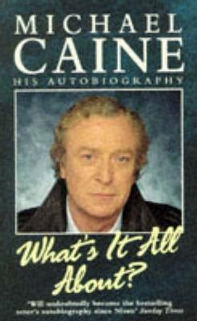 Caine, Michael / What's it All About?