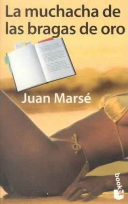 Marse, Juan / La muchacha de las bragas de oro