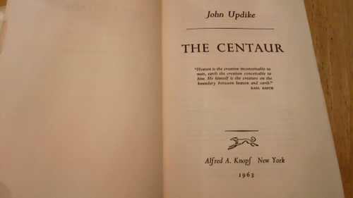Updike, John - The Centaur - HB US 1st Edition - 1963