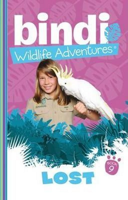 Irwin, Bindi / Wildlife Adventures 9: Lost!