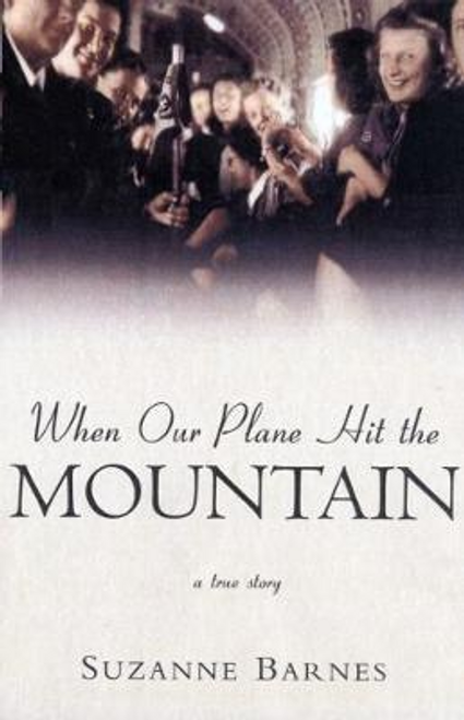 Barnes, Suzanne / When Our Plane Hit the Mountain (Large Paperback)