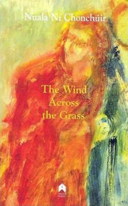 Chonchuir, Nuala Ni / The Wind Across the Grass (Large Paperback)