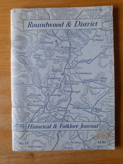 Roundwood and District - Historical and Folklore Journal - PB No 12 - 2001 - Wicklow