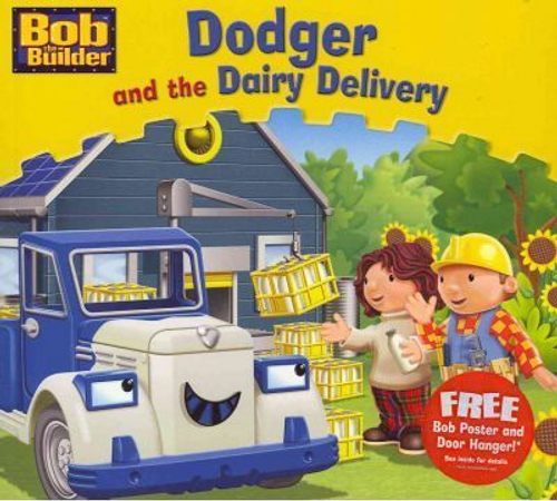 Bob the Builder: Dodger and the Dairy Delivery