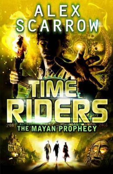 Scarrow, Alex / TimeRiders: The Mayan Prophecy (Book 8)