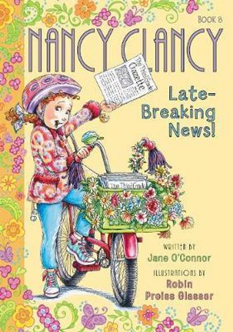 O'Connor, Jane / Nancy Clancy, Late-Breaking News!