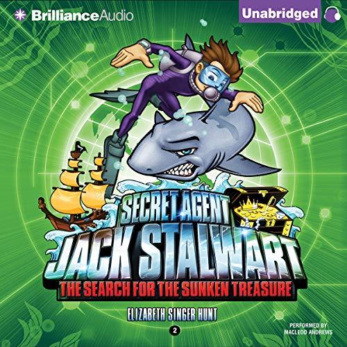 Hunt, Elizabeth Singer / Secret Agent Jack Stalwart: Book 2