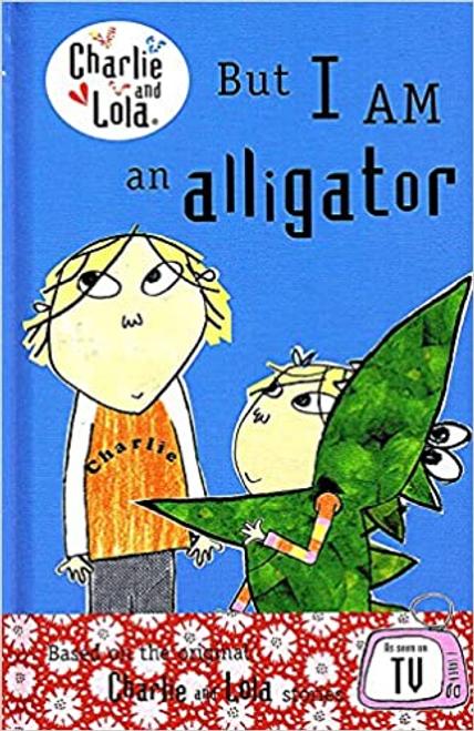 Child, Lauren / But I am An Alligator
