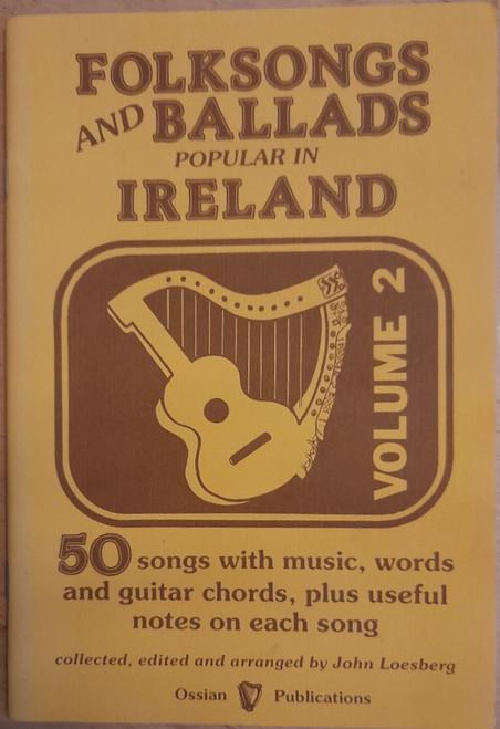 Loesberg, John  ( Editor)  & Ossian Publications - Folksongs and Ballads popular in Ireland ( Volume 2) - PB - Irish Music