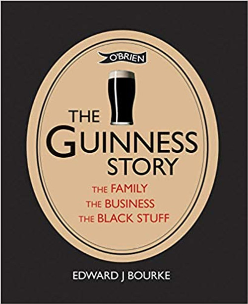 Bourke, Edward J - The Guinness Story - HB - 1ST Edition - SIGNED