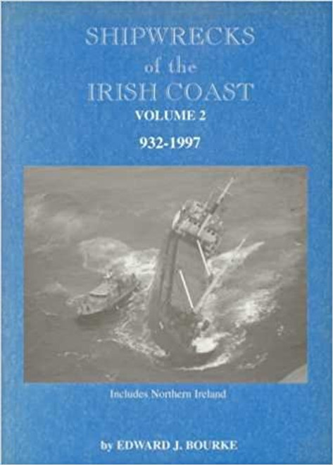 Bourke, Edward J - Shipwrecks of the Irish Coast - Volume 2 - PB - SIGNED